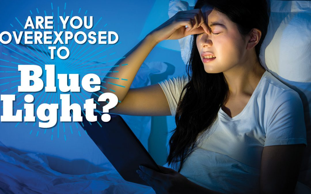 Are You Overexposed to Blue Light?
