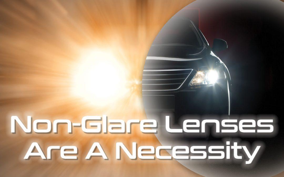 Non-Glare Lenses: A Necessity