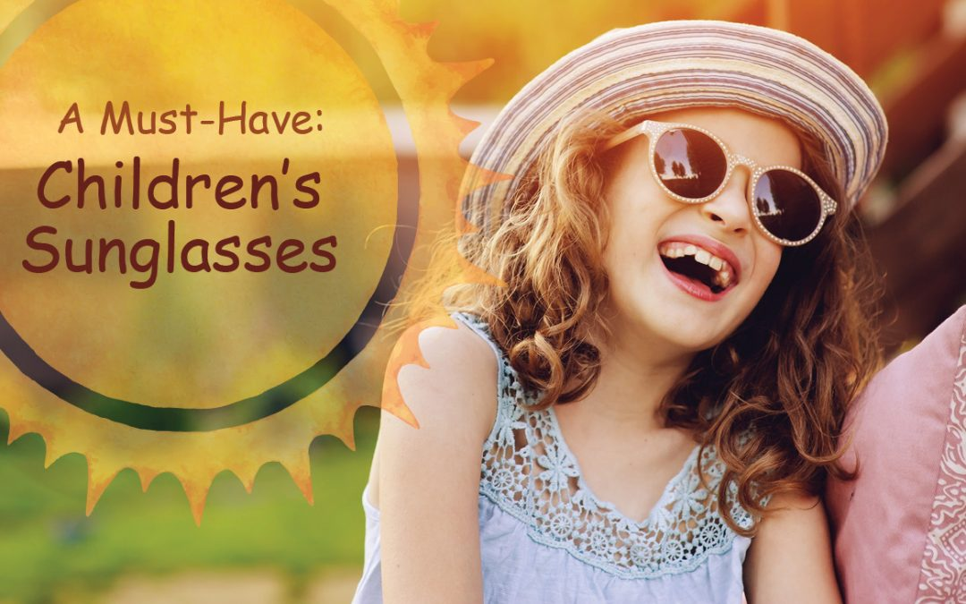 A Must-Have: Children's Sunglasses